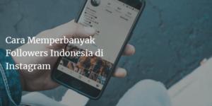 cara memperbanyak followers indonesia di instagram